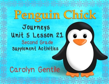 Penguin Chick Journeys Unit 5 Lesson 21 2nd Gr. Supplement