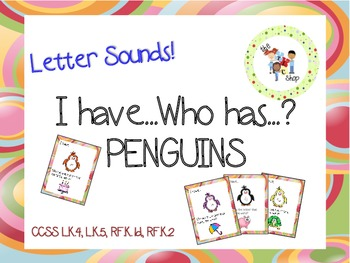 Penguin I Have-Who Has - Letter Sounds