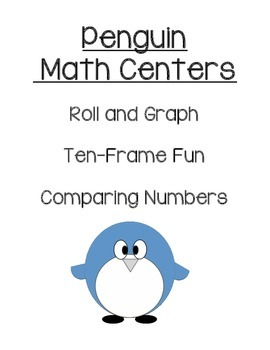 Penguin Math Centers Ten Frames, Comparing Numbers, Roll a