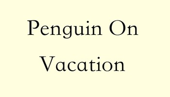 Penguin On Vacation sort