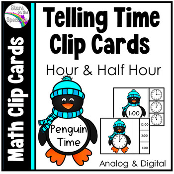 Time To The Half Hour * Telling Time Clip Cards * Telling