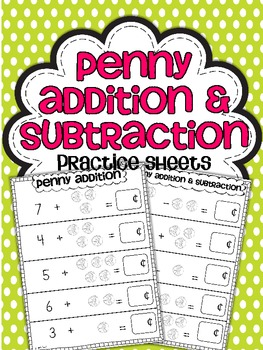 Penny Addition & Subtraction Practice Sheets