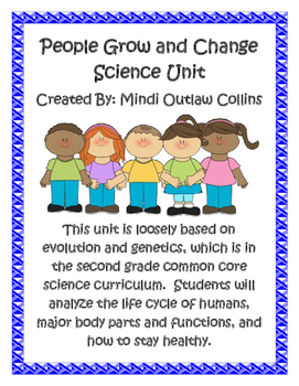 People Grow and Change Common Core Second Grade Science Unit