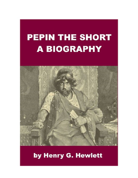 Pepin the Short - A biography