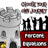 """Percent Equations: """"Choose Your Own Journey"""" Book"""