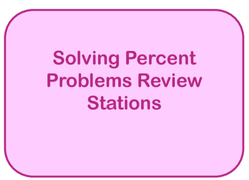 Percent Problems Review Stations