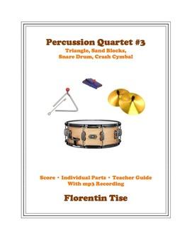 Percussion Quartet #3: Triangle, Sand Blocks, Snare Drum,