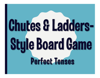 Spanish Perfect Tenses Chutes and Ladders-Style Game