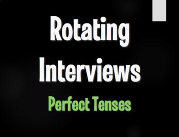 Spanish Perfect Tenses Rotating Interviews