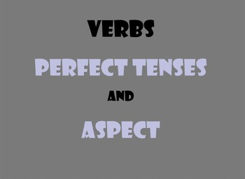 Perfect Verb Tenses and Aspect SMART Lesson