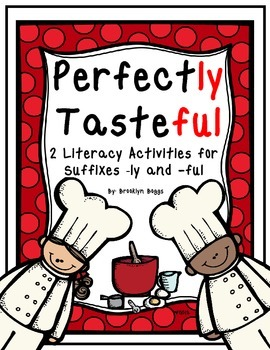 Perfectly Tasteful - Literacy Activities for Suffixes -ly