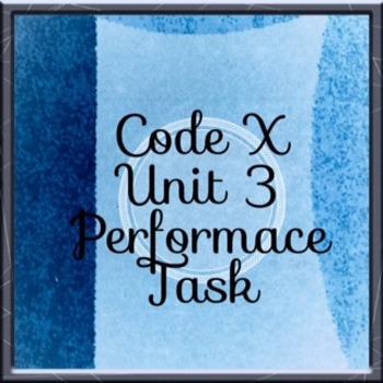 Performance Task Code X Unit 3