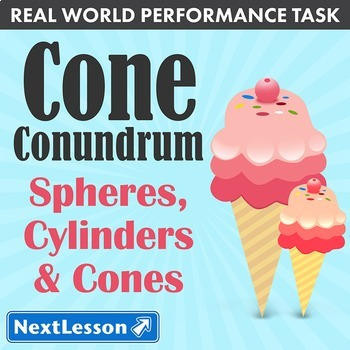 Performance Task – Spheres, Cylinders & Cones – Cone Conundrum