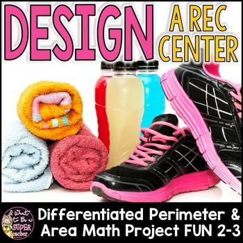 Real World Math:Perimeter and Area Rec Center Design Proje