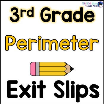 Perimeter of Polygons Math Exit Slips 3rd Grade Common Core