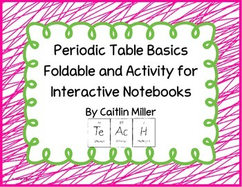 Periodic Table Basics Foldable and Activity for Interactiv