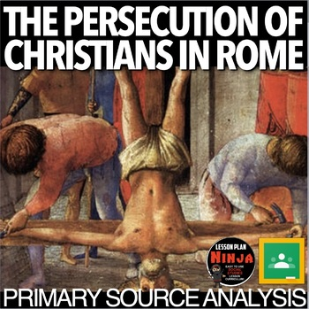 Persecution of Christians in Rome Primary Source Activity(