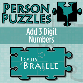 Person Puzzle -- Add 3 Digit Numbers - Louis Braille Worksheet