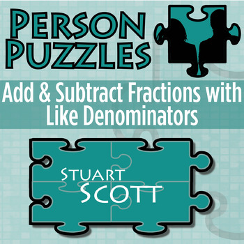 Person Puzzle -- Add & Subtract Fractions (like denominato