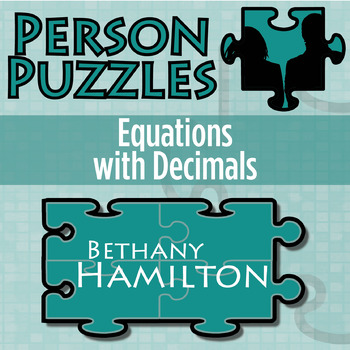 Person Puzzle -- Equations with Decimals - Bethany Hamilto