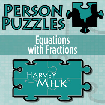 Person Puzzle -- Equations with Fractions - Harvey Milk Worksheet