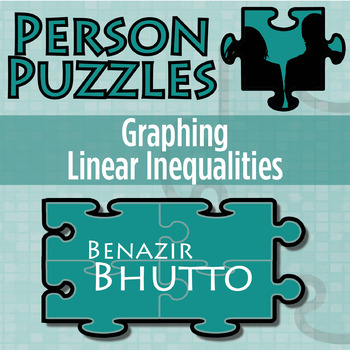 Person Puzzle -- Graphing Linear Inequalities - Benazir Bhutto WS