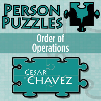 Printables Cesar Chavez Worksheet person puzzle order of operations cesar by 21st century chavez worksheet