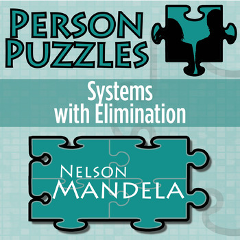 Printables Solving Systems By Elimination Worksheet person puzzle systems with elimination by 21st century nelson mandela