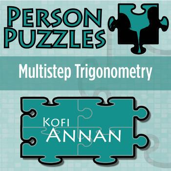 Person Puzzle -- Multistep Trigonometry - Kofi Annan Worksheet