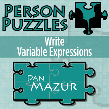 Person Puzzle -- Write Variable Expressions - Dan Mazur Worksheet