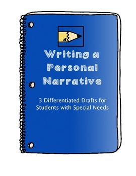 Personal Narrative  - Differentiated Drafts for Special Educators