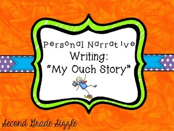 Personal Narrative Writing- My Ouch Story