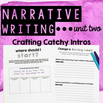 Personal Narrative Writing - Unit Two - Crafting Catchy In