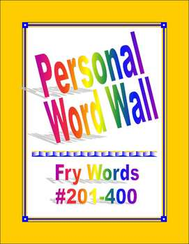 Personal Word Wall with Fry Words #201-400