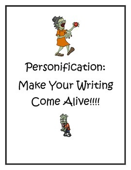 Personification:  Make Your Writing Come Alive!