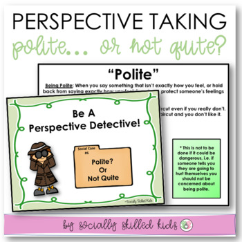 PERSPECTIVE TAKING: Polite? or Not Quite...