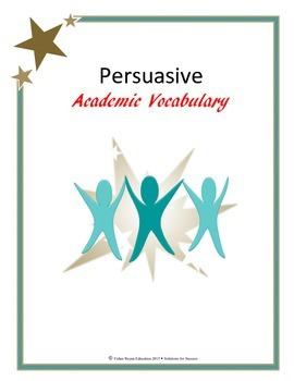 Persuasive Academic Vocabulary for Reading and Writing