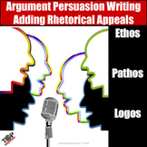 Persuasive & Argument Writing Adding Ethos Pathos Logos Rh