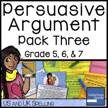 Persuasive Argument Writing Prompt Pack Three