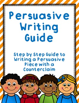 Persuasive Essay and Expository/Informative Writing Guide