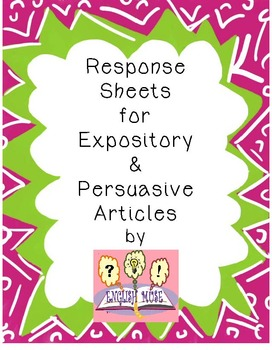Persuasive & Expository Article Response Sheets
