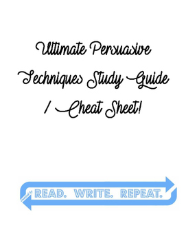 Persuasive Techniques Ultimate Cheat Sheet/Study Guide