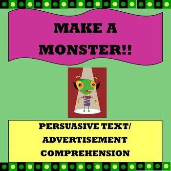 "Persuasive Text/ Advertisement Comprehension ""Make a Monster"""