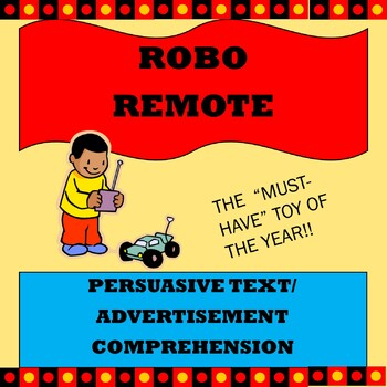 "Persuasive Text/ Advertisement Comprehension ""Robo Remote"""