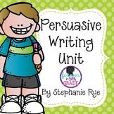 Persuasive Writing Unit Bundle