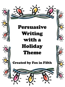 Persuasive Writing with a Holiday Theme