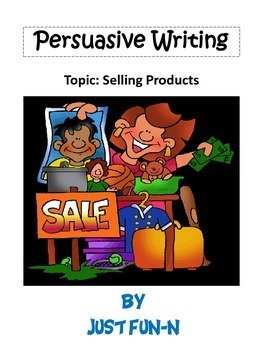 Persuasive Writing~Selling Products