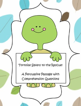 Persuasive passage and comprehension questions-Tortoise Sa