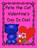 Pete the Cat Valentine's Day is Cool--Language, Writing, V