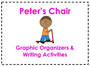 Peter's Chair Graphic Organizers & Writing Activities (Rea